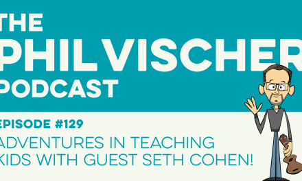 Episode 129: Adventures in Teaching Kids with Guest Seth Cohen!