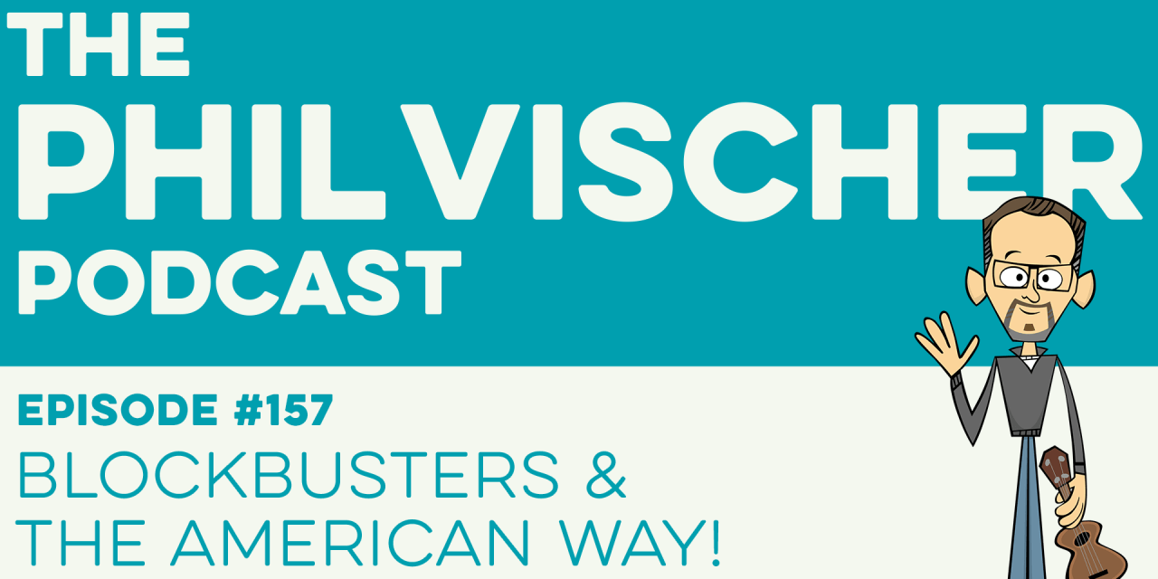 Episode 157: Blockbusters and the American Way!