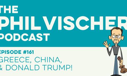 Episode 161: Greece, China, and Donald Trump!