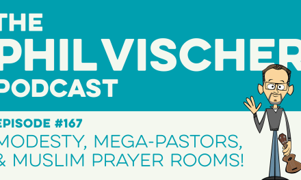 Episode 167: Modesty, Mega-Pastors, and Muslim Prayer Rooms!