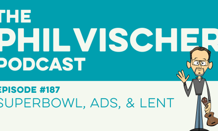 Episode 187: Superbowl, Ads, and Lent!