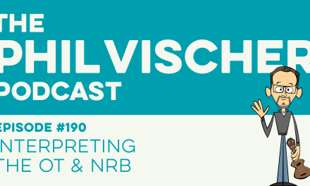 Episode 190: Interpreting the OT and NRB