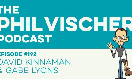 Episode 192: David Kinnaman and Gabe Lyons