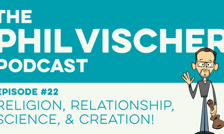 Episode 22: Religion, Relationship, Science, and Creation!