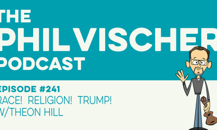 Episode 241: Race!  Religion!  Trump!  w/Theon Hill