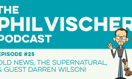 Episode 25: Old News, the Supernatural, and Guest Darren Wilson!