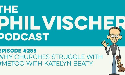 Episode 285: Why Churches Struggle with #MeToo with Katelyn Beaty