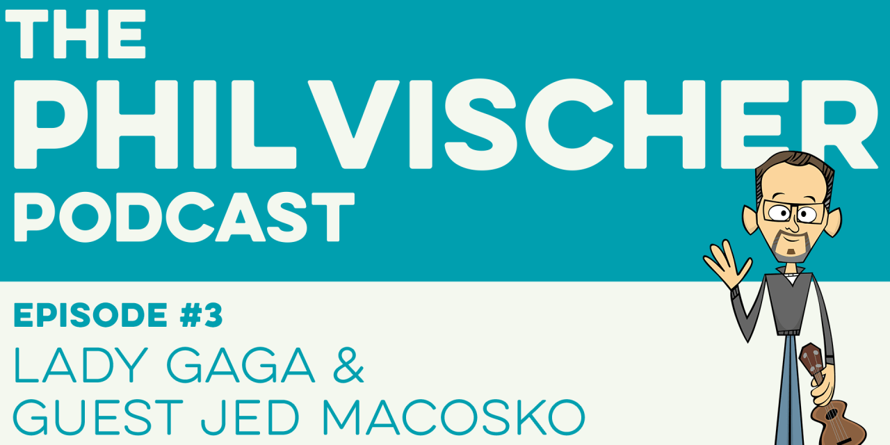 Episode 3: Lady Gaga and Guest Jed Macosko