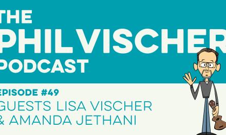 Episode 49: Guests Lisa Vischer & Amanda Jethani