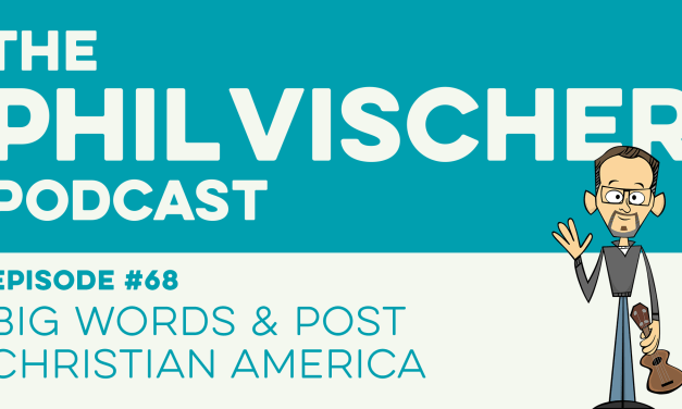 Episode 68: Big Words and Post-Christian America