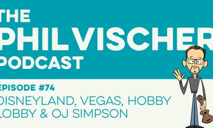 Episode 74: Disneyland, Vegas, Hobby Lobby and OJ Simpson!