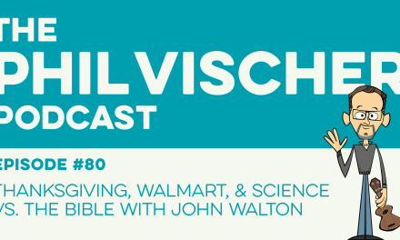 Episode 80: Thanksgiving, Walmart, and Science vs. the Bible with John Walton
