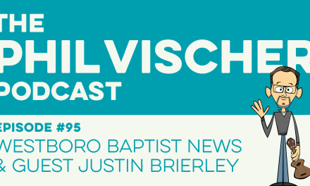 Episode 95: Westboro Baptist News and Guest Justin Brierley!