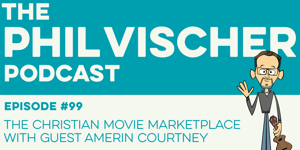 Episode 99: The Christian Movie Marketplace with guest Camerin Courtney
