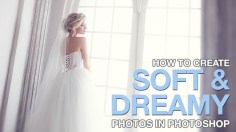Photoshop Tutorials: How to Create Soft & Dreamy Photos in Photoshop