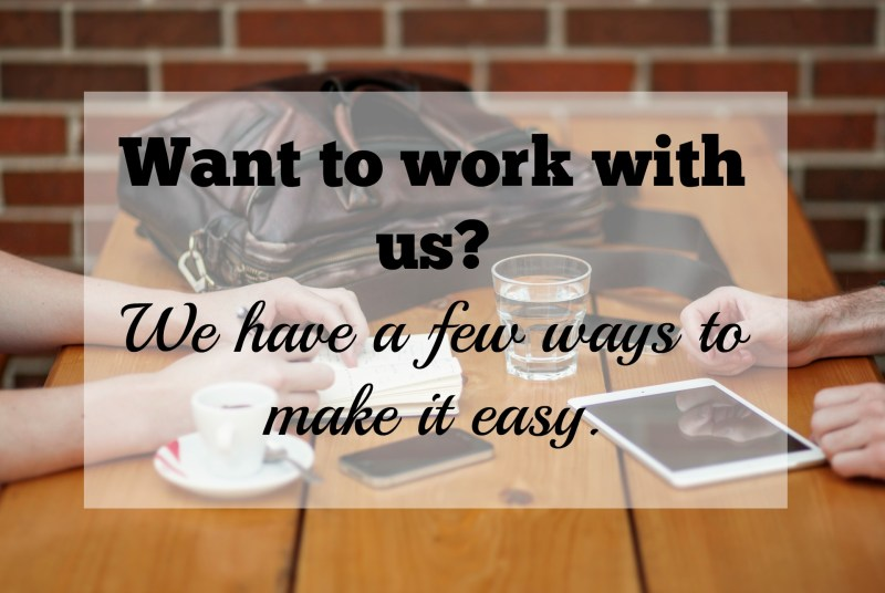 Want to work with us? We make it easy.