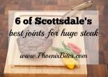 6 of Scottsdale's Best Joints for Huge Steak