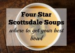 Four Star Scottsdale Soup_Wher to Get Your Best Bowl
