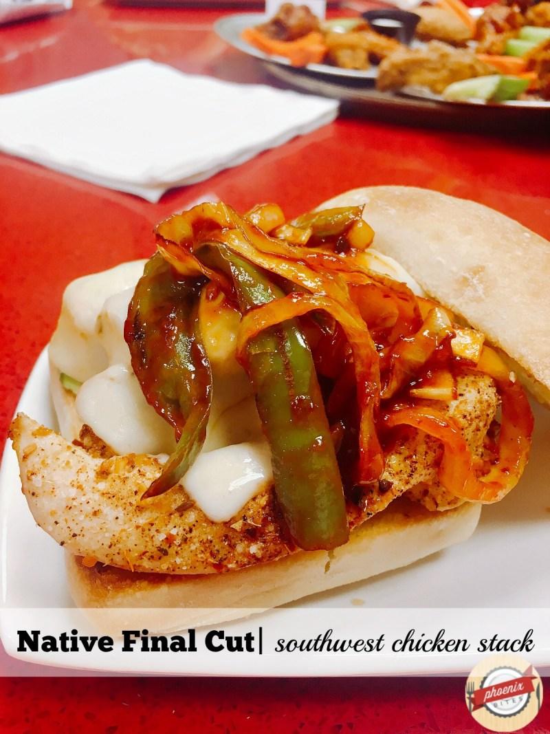 Native Final Cut: Southwest Chicken Stack Sandwich