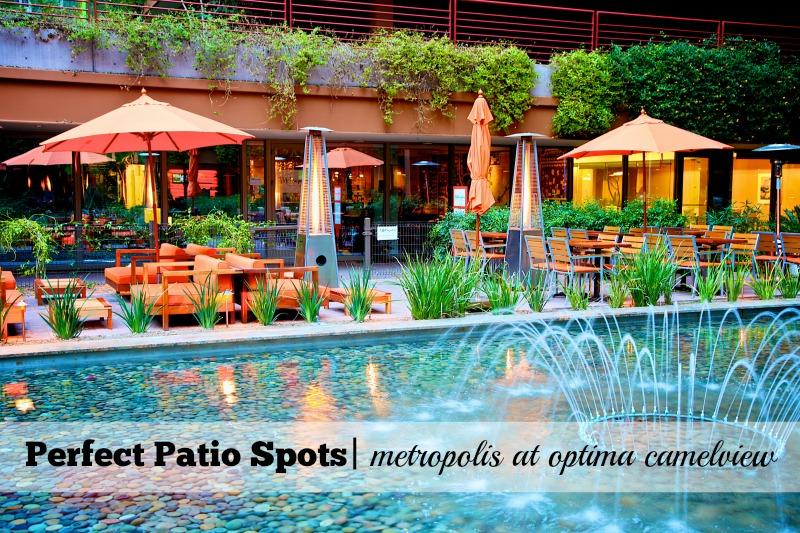 Perfect Patio Spots Metropolis at Optima Camelview