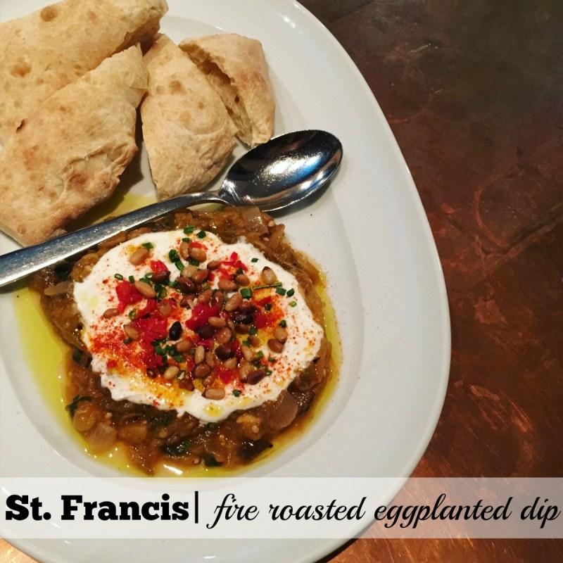 St. Francis Summer Menu: Fire Roasted Eggplant Dip