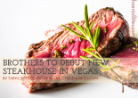 Brothers to Debut New Steakhouse in Vegas