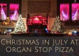 Christmas in July at Organ Stop Pizza