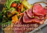 Crab & Mermaid Fish Shop Summer Specials