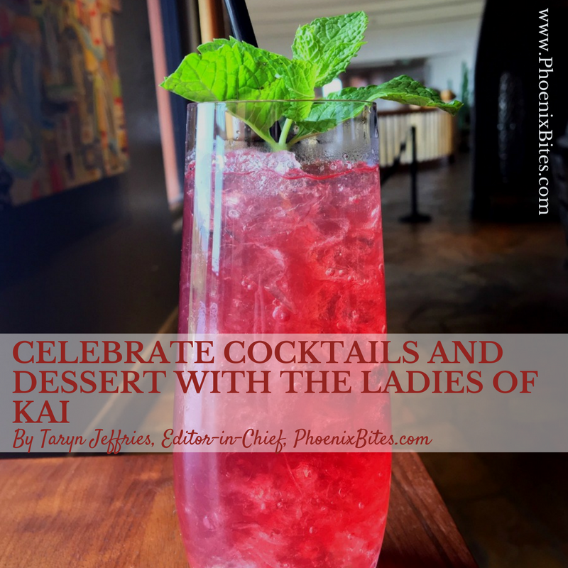 Celebrate Cocktails and Dessert with the Ladies of Kai Restaurant