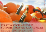 First Watch Amps Up Support for No Kid Hungry