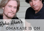 Omakase and a Show With Roka Akor