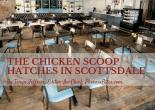 The Chicken Scoop Hatches in Scottsdale