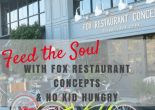 Fox Restaurant Concepts Wants to Feed The Soul