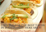 Looking For the Best Tacos in Scottsdale? Here are 6!