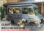 Food Trucks: Culinary Versatility: From Bricks to Wheels and Back Again