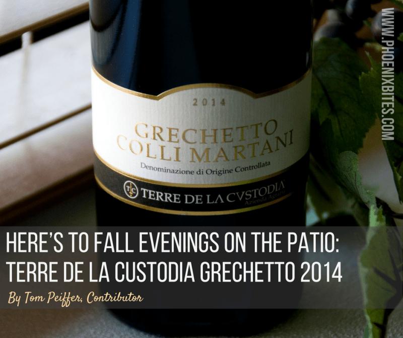 Here's to Fall Evenings on the Patio: Terre De La Custodia Grechetto 2014
