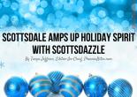 Scottsdale Amps Up Holiday Spirit with Scottsdazzle
