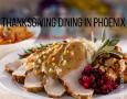 Thanksgiving Dinners in Phoenix
