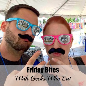 Friday Bites with Geeks Who Eat
