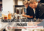 Okra's Special Tailgate Takeout Package