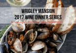 Wrigley Mansion 2017 Wine Dinner Series
