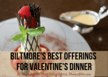 Biltmore's Best Offerings for Valentine's Dinner