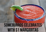 Someburros celebrates with $1 Margaritas