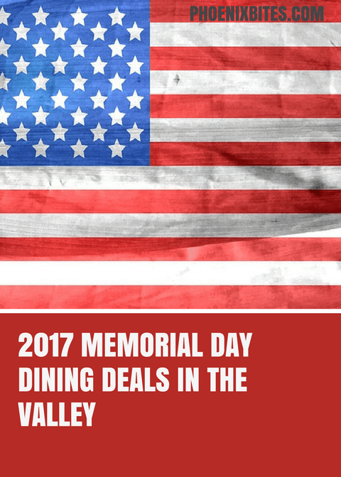2017 Memorial Day Dining Deals in the Valley