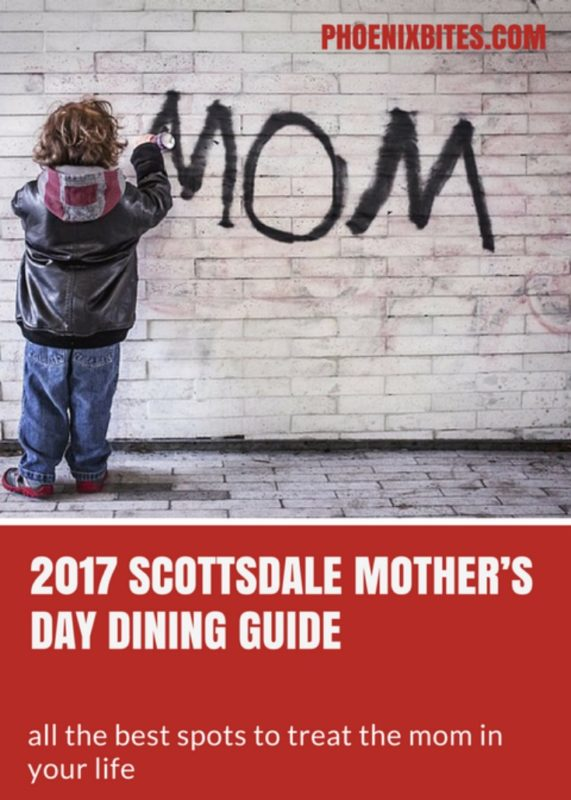 2017 SCOTTSDALE MOTHER'S DAY DINING GUIDE