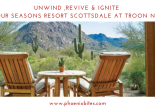 UNWIND ,REVIVE & IGNITE AT FOUR SEASONS RESORT SCOTTSDALE AT TROON NORTH