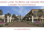Chauncey Lane to Bring 53,000 Square Feet of Luxury to Scottsdale (1)