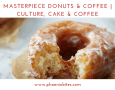 Masterpiece Donuts & Coffee - Culture, Cake & Coffee (1)