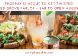 PHOENIX IS ABOUT TO GET TWISTED- TWISTED GROVE PARLOR + BAR TO OPEN AUGUST 14TH