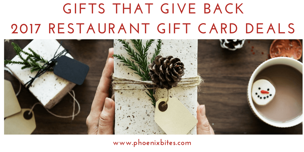 Products Gifts That Give Back 2017 Restaurant Gift Card Deals Phoenixbites
